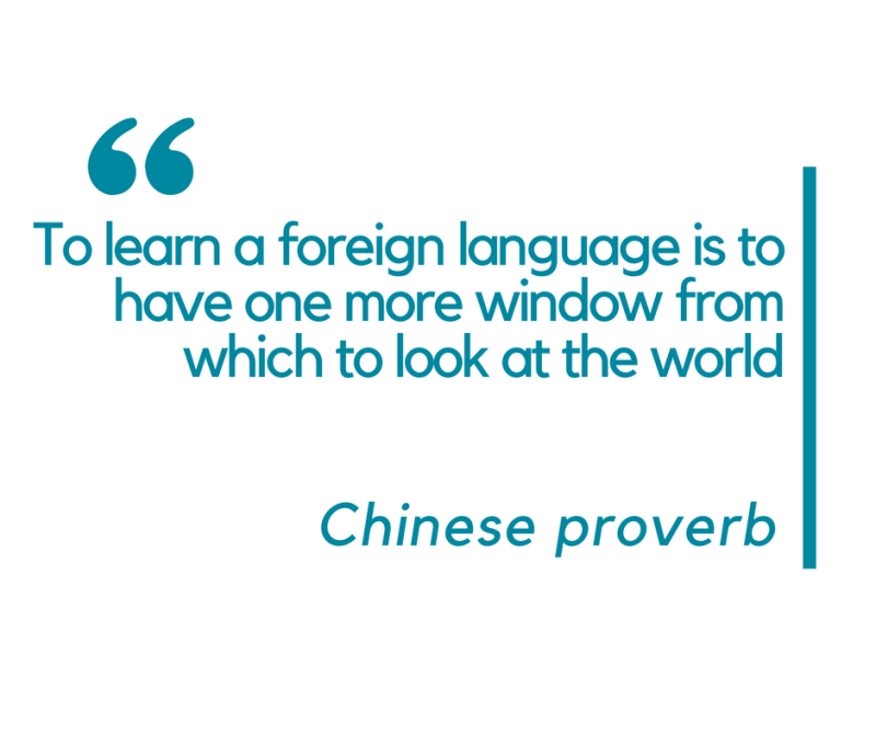 To learn a foreign language is to have one more window from which to look at the world