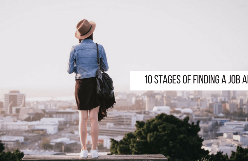 10 Stages of Finding a Job Abroad.