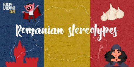Romanian Stereotypes: True or False