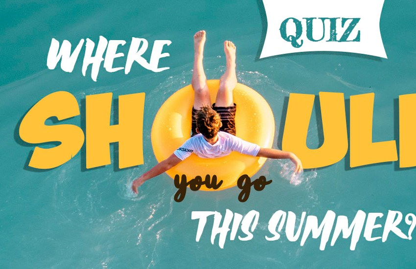 Quiz: Where should you go this summer?