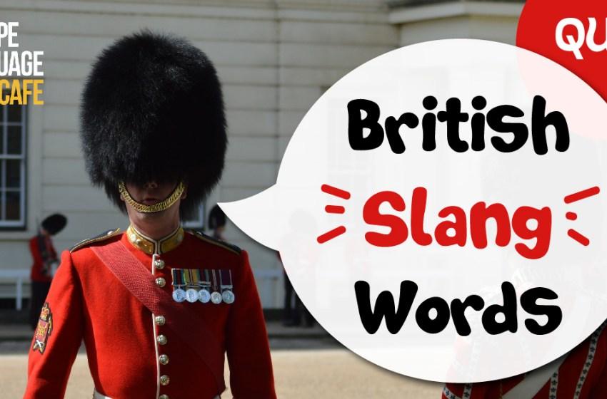 Quiz: British Slang Words