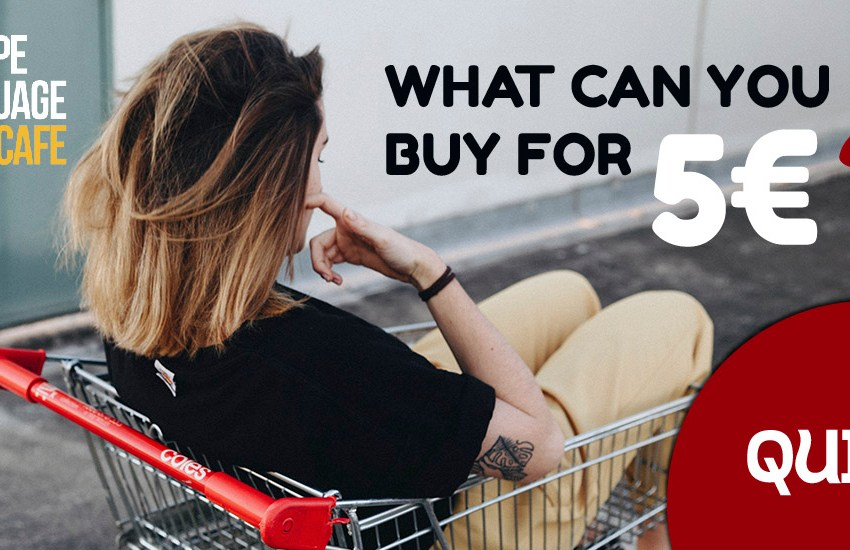 Quiz: What can you buy for 5 euros
