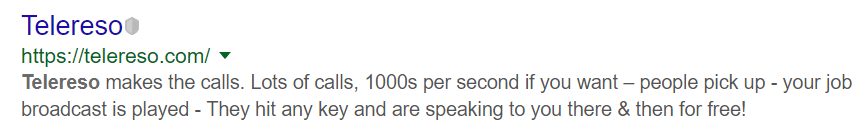 Telereso makes the calls. 1000s per second if you want - people pick up - your job broadcast is played.