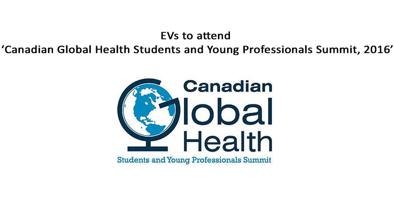 EVs to attend 'Canadian Global Health Students and Young Professionals Summit, 2016'