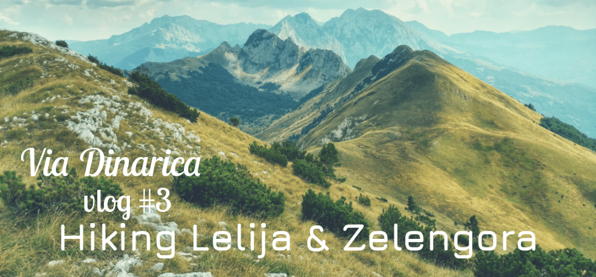 VLOG | Hiking Lelija and Zelengora mountain