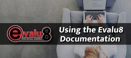 Using the Evalu8 Documentation