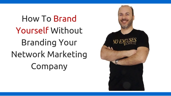 How To Brand Yourself Online Without Branding Your Network Marketing Company – Step By Step Guide