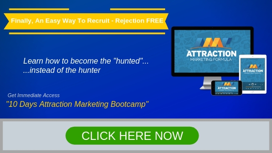 An easy way to recruit - rejection FREE. Learn how to be the hunted instead of the hunter. 10 days attraction marketing bootcamp attraction marketing formula