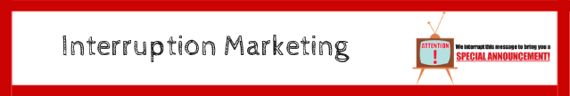 Interruption Marketing strategy