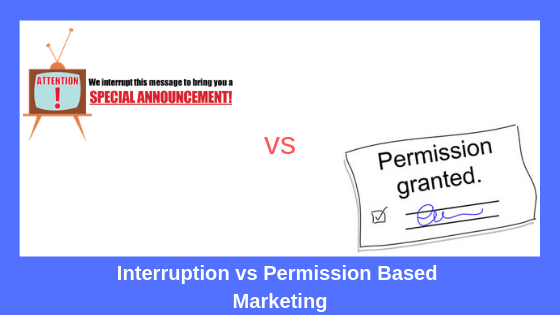 Interruption Marketing vs Permission Marketing for Network Marketers