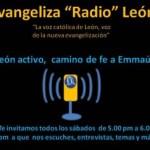 Evangeliza Radio León: Te esperamos este sábado con la entrevista a nuestro invitado. Su encuentro con Cristo.