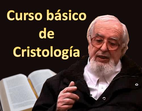Curso básico de Cristología. Padre Ignacio Larrañaga. Re-edición.