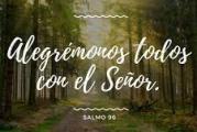 Salmo 96, 1-2.5-6.11-12. Sábado 9 de Octubre de 2021. Santa Virgen María.