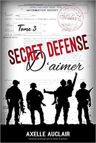 Secret Défense D'aimer – tome 3 de Axelle Auclair
