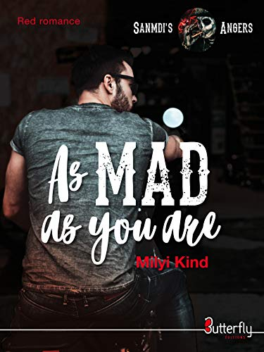 As Mad as you are : Sanmdi's Angers #1 de Milyi Kind