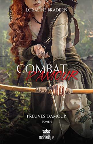 Combat d'amour tome 4 – Preuve d'amour de Loraline Bradern