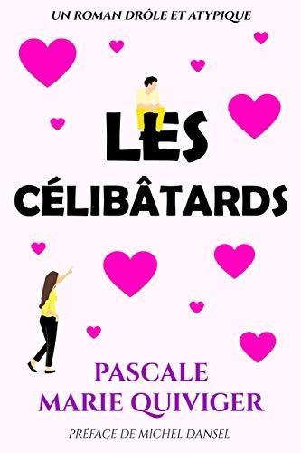 Les Célibatards de Pascale Marie Quiviger