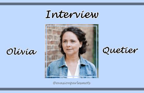 Interview Olivia Quetier