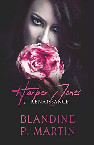 Harper Jones – 2: Renaissance de Blandine P. Martin