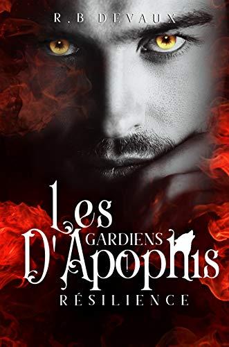Les Gardiens d'Apophis – tome 2: Résilience de R.B. Devaux