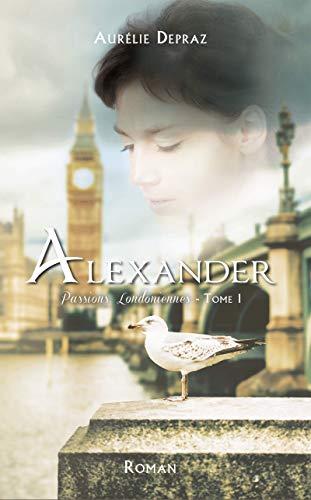 Alexander – tome 1 de Aurélie Depraz