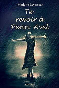 Te revoir à Penn Avel de Marjorie Levasseur