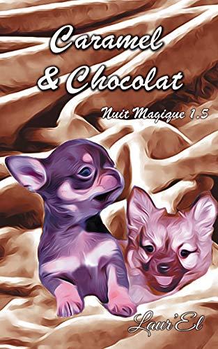 Nuit Magique -tome 1,5: Caramel & Chocolat de Laur'El