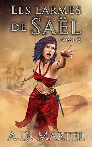 Les Larmes de Saël – tome 2 de AD Martel