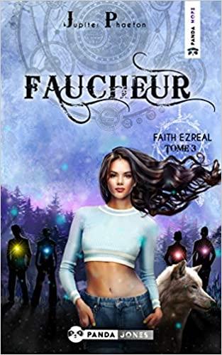 Faucheur – Faith Ezreal tome 3 de Jupiter Phaeton.