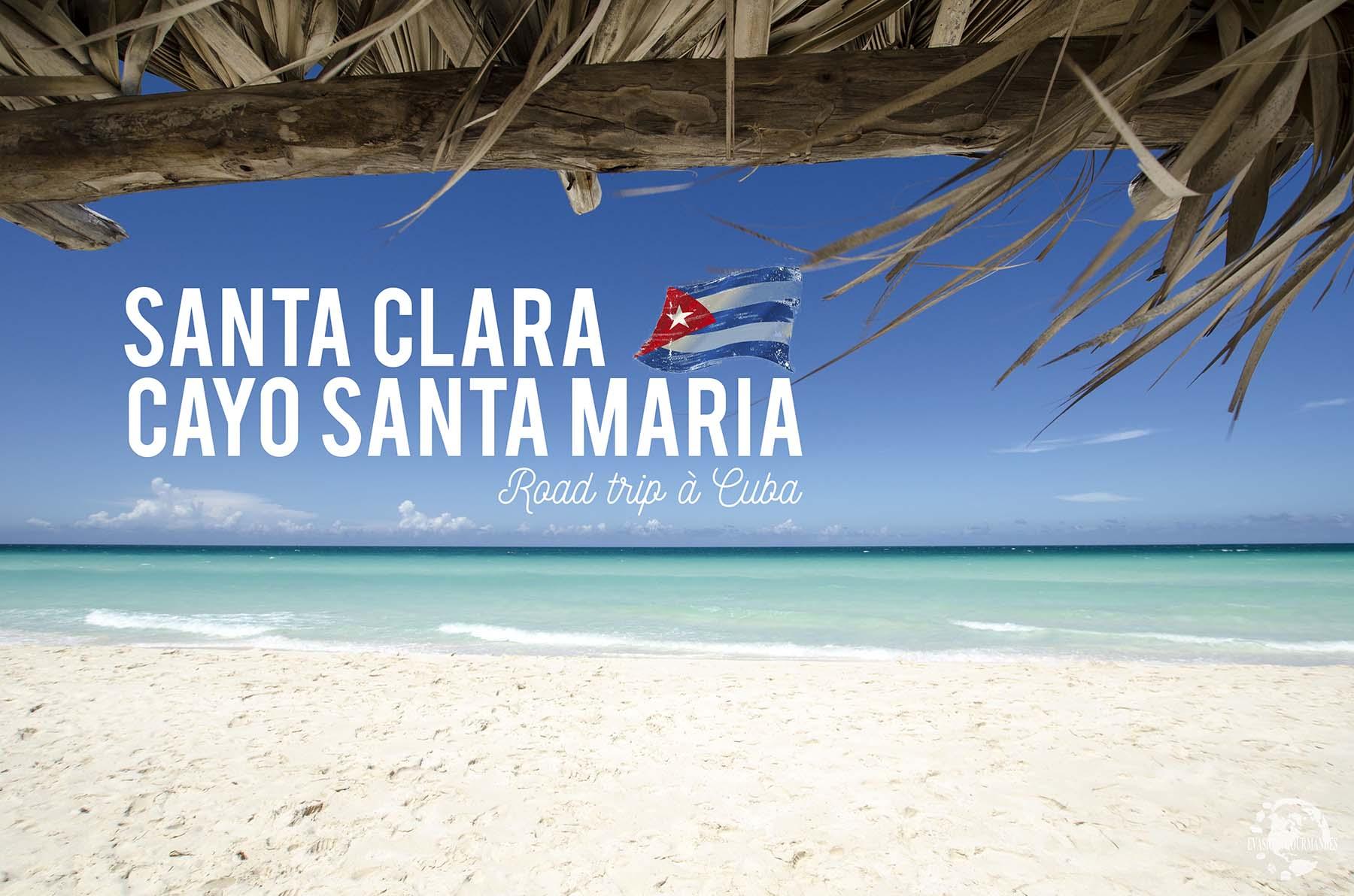Santa Clara et Cayo Santa Maria