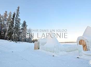 Arctic Wild Ice : Dormir dans un igloo à Ranua en Laponie finlandaise !