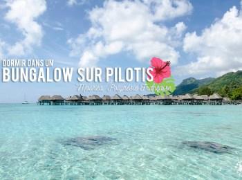 On a dormi dans un bungalow sur pilotis à Moorea en Polynésie Française !