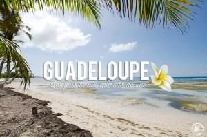 Les plus beaux endroits de Guadeloupe