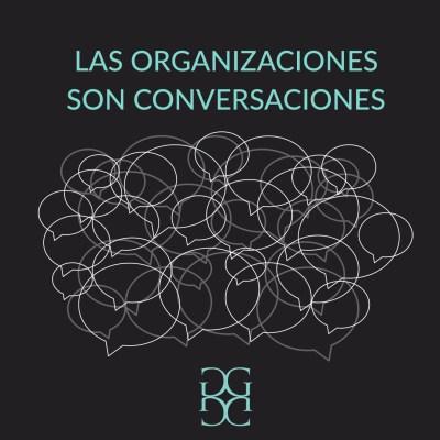 Las organizaciones son conversaciones