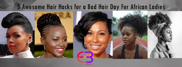 5-awesome-hair-hacks-for-a-bad-hair-day-for-african-ladies