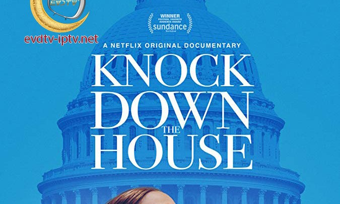 Add Knock Down the House 2019 | EVDTV IPTV