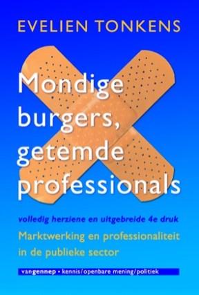 Mondige burgers, getemde professionals. Marktwerking en professionaliteit in de publieke sector