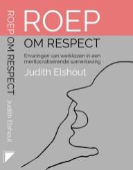 Roep om respect. Ervaringen van werklozen in een meritocratiserende samenleving