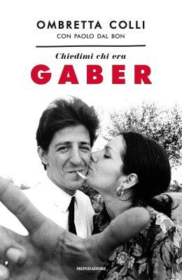 Chiedimi chi era Gaber - disponibile su MondadoriStore, Amazon e in tutte le librerie