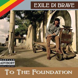 Exile-Di-Brave-To-The-Foundation