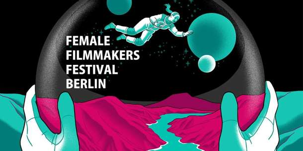 Berlin,Female Filmmakers Festival,EventNewsBerlin,VisitBerlin