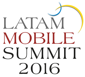 LATAM Mobile Summit 2016