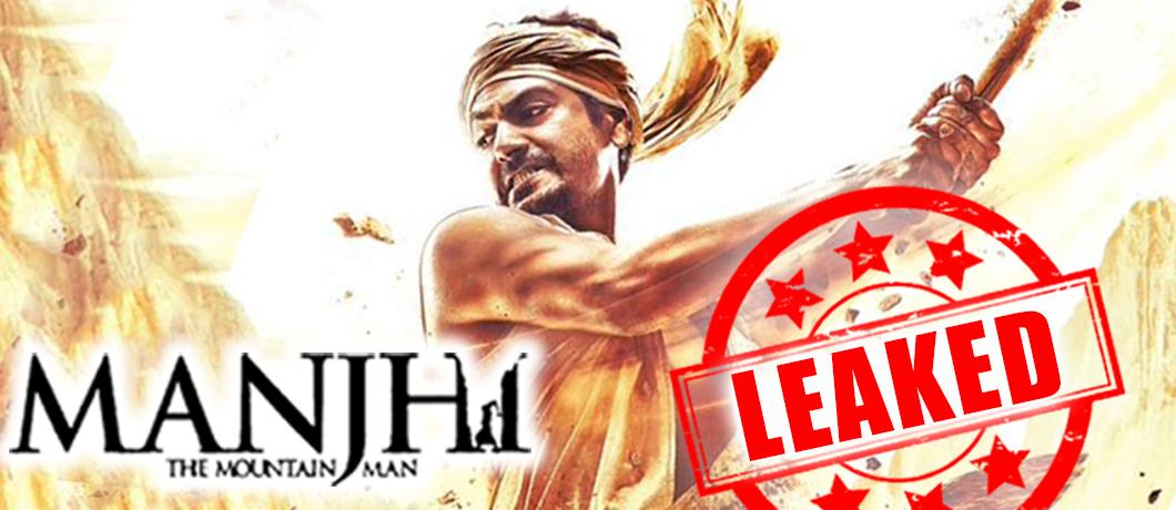Manjhi The Mountain Man Leaked Online Before Release