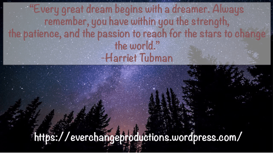 "Need some Monday Motivation to start your week off? Just remember: ""Every great dream begins with a dreamer. Always remember, you have within you the strength, the patience, and the passion to reach for the stars to change the world.""- Harriet Tubman"