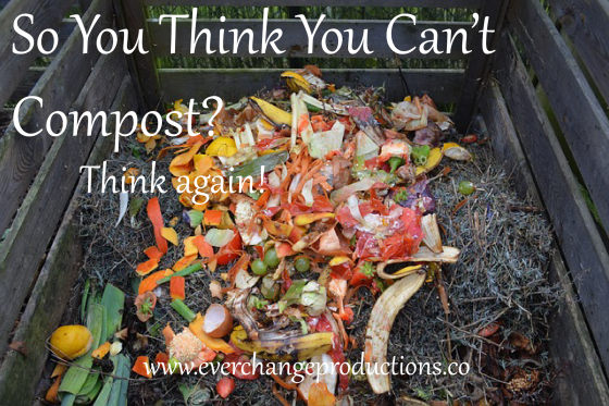 So you think you can't compost? Think again!