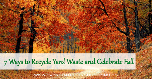 7 Tips For Recycling Yard Waste To Celebrate Fall