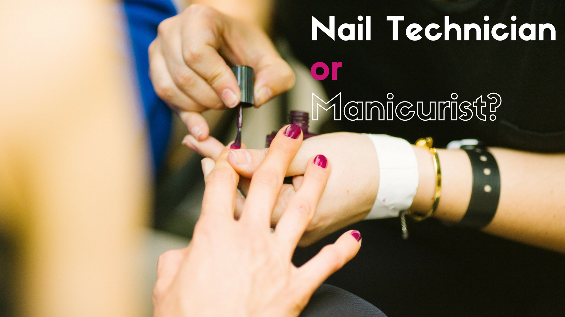 The Difference Between A Manicurist And Nail Technician