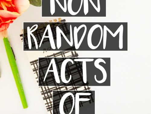 Non-Random Acts of Kindness | 10 ideas | Join me on my mission!