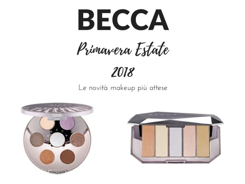 BECCA PRIMAVERA ESTATE 2018