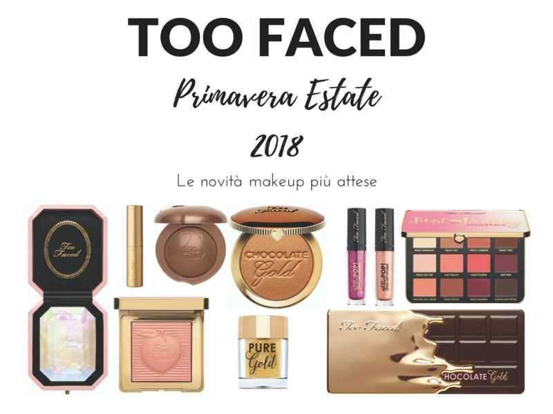 TOO FACED PRIMAVERA ESTATE 2018